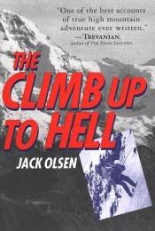 book cover of The climb up to hell by Jack Olsen