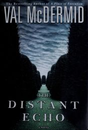 book cover of The Distant Echo by Val McDermid