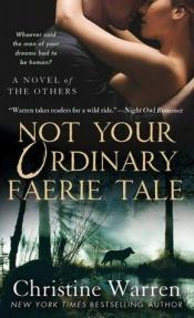 "book cover of Not Your Ordinary Faerie Tale (aka ""Fighting Faer"") (The Others - Reading Order #5) by Christine Warren"