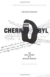 book cover of Voices from Chernobyl: The Oral History of a Nuclear Disaster by Svetlana Alexievich
