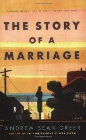 book cover of The Story of a Marriage by Andrew Sean Greer