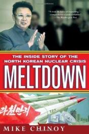 book cover of Meltdown: The Inside Story of the North Korean Nuclear Crisis by Mike Chinoy