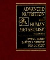 book cover of Advanced nutrition and human metabolism, 2nd Ed by James L. Groff