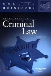 book cover of Principles of Criminal Law (Concise Hornbook Series) by Wayne R. Lafave