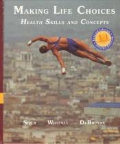 book cover of Making Life Choices: Health Skills and Concepts Revised Edition by SIZER