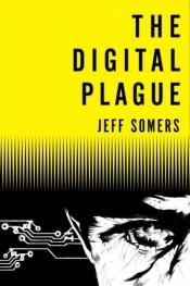 book cover of The Digital Plague (Avery Cates) by Jeff Somers