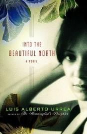 book cover of Into the Beautiful North by Luís Alberto Urrea