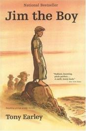 book cover of Jim the Boy by Tony Earley