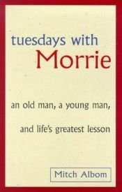 book cover of Tuesdays with Morrie by Mitch Albom