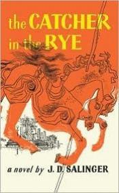 book cover of The Catcher in the Rye: Holden Caulfield's expulsion from yet another school leads to some precarious adventures for the sixteen year old as he wastes time in New York City before going home to his parents by Jerome David Salinger