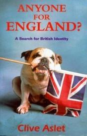 book cover of Anyone for England? by Clive Aslet