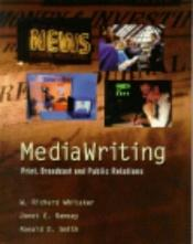 book cover of MediaWriting: Print, Broadcast, and Public Relations by W. Richard Whitaker