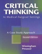 book cover of Critical Thinking in Medical-Surgical Settings: A Case Study Approach by Winningham
