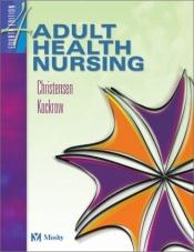 book cover of Adult health nursing by Barbara Lauritsen Christensen