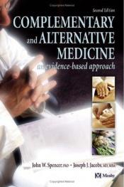 book cover of Complementary and alternative medicine : an evidence-based approach by John W. Spencer