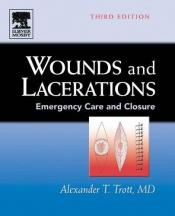 book cover of Wounds and lacerations : emergency care and closure by Alexander T. Trott