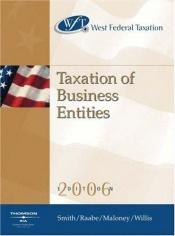 book cover of West Federal Taxation 2006: Business Entities (with RIA and Turbo Tax Business) by Eugene Willis|James E. Smith