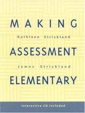 book cover of Making Assessment Elementary by Kathleen Strickland