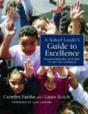 book cover of A School Leader's Guide to Excellence: Collaborating Our Way to Better Schools by Carmen Farina