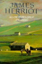 book cover of All Creatures Great and Small by James Herriot