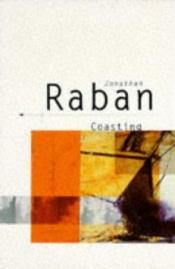 book cover of Coasting by Jonathan Raban