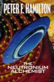 book cover of The Neutronium Alchemist by Peter F. Hamilton