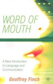 book cover of Word of Mouth: A New Introduction to Language and Communication by Geoffrey Finch