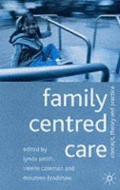 book cover of Family Centred Care: Concept, Theory and Practice by Lynda Smith