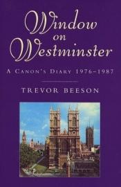 book cover of Window on Westminster: A Canon's Diary by Trevor Beeson