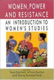 book cover of Women, Power and Resistance: An Introduction to Women's Studies by Cosslett