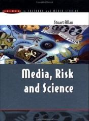 book cover of Media, risk and science by Stuart Allan