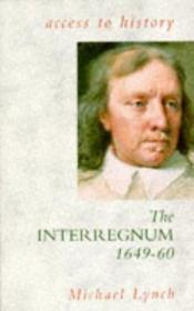 book cover of The Interregnum, 1649-60 (Access to History) by Michael Lynch