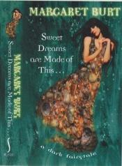 book cover of Sweet Dreams Are Made of This a Dark Fai by Margaret Burt