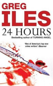 book cover of 24 Hours by Greg Iles