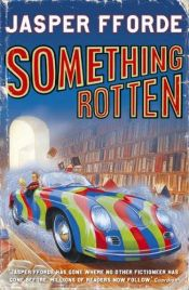 book cover of Something Rotten by Jasper Fforde