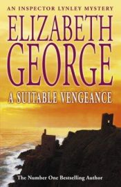 book cover of A Suitable Vengeance by Elizabeth George