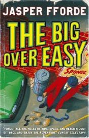book cover of The Big Over Easy by Jasper Fforde
