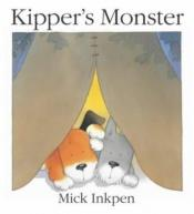 book cover of Kipper's Monster by Mick Inkpen
