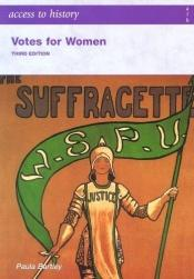 book cover of Votes for Women (Access to History) by Paula Bartley