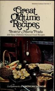 book cover of Great Oldtime Recipes by Beatriz-Maria Prada