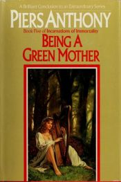 book cover of Being a Green Mother by Piers Anthony