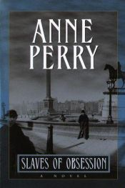 book cover of Slaves of Obsession (William Monk) by Anne Perry