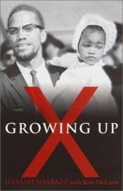 book cover of Growing Up X by Ilyasah Shabazz