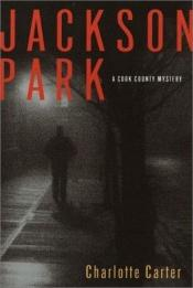 book cover of Jackson Park (Cook County Mystery) by Charlotte Carter