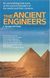 book cover of The Ancient Engineers - Missing by L. Sprague de Camp
