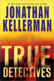 book cover of True Detectives (Moses Reed & Aaron Fox No. 1) by Jonathan Kellerman