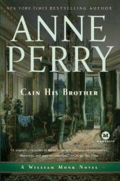book cover of Cain His Brother: A William Monk Novel (Mortalis) by Anne Perry