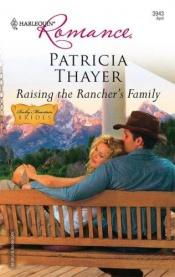 book cover of Raising The Rancher's Family by Patricia Thayer