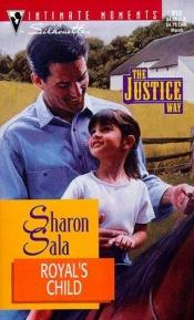 book cover of Royal's Child (The Justice Way) (Silhouette Intimate Moments No. 913) (Silhouette Intimate Moments, 913 : the Justice Way) by Sharon Sala