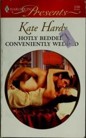 book cover of Hotly Bedded, Conveniently Wedded (Harlequin Presents #2793) by Kate Hardy